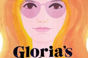 BOOK REVIEW: Gloria's Voice: The Story of Gloria Steinem—Feminist, Activist, Leader by Aura Lewis