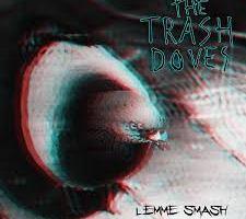 EP REVIEW: THE TRASH DOVES – Lemme Smash