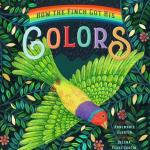BOOK REVIEW: How the Finch Got His Colors by Annemarie Guertin
