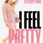 MOVIE: I FEEL PRETTY