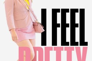 MOVIE: I FEEL PRETTY