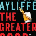 BOOK REVIEW: The Greater Good by Tim Ayliffe