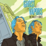 MUSIC: GHOST VAPORS – The Valley Of Ashes