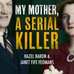 BOOK REVIEW: My Mother, a Serial Killer by Hazel Baron and Janet Fife-Yeomans