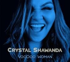 MUSIC: CRYSTAL SHAWANDA – Voodoo Woman