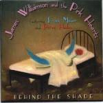 MUSIC: JAMES WILLIAMSON & THE PINK HEARTS – Behind The Shade