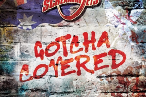 MUSIC: THE SCREAMING JETS – Gotcha Covered
