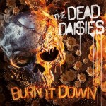 MUSIC REVIEW: THE DEAD DAISIES – Burn It Down
