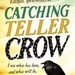 BOOK REVIEW: Catching Teller Crow by Ambelin Kwaymullina & Ezekiel Kwaymullina