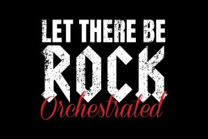 AC/DC HITS LIKE YOU'VE NEVER HEARD THEM – LET THERE BE ROCK ORCHESTRATED
