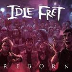 CD REVIEW: IDLE FRET – Reborn