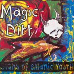 MAGIC DIRT Reissue 1993 Signs Of Satanic Youth EP on vinyl & DSPs for the first time!