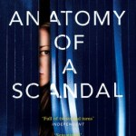 BOOK REVIEW: Anatomy of a Scandal by Sarah Vaughan