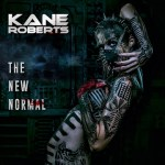 MUSIC REVIEW: KANE ROBERTS – The New Normal