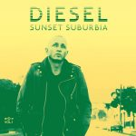 DIESEL ANNOUNCES SUNSET SUBURBIA TRILOGY + AUSTRALIAN TOUR