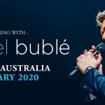 MICHAEL BUBLÉ SET TO ELECTRIFY AUDIENCES WITH A FEBRUARY 2020 AUSTRALIAN TOUR