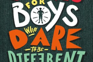 BOOK REVIEW: Stories for Boys Who Dare to be Different- True Tales of Amazing Boys who Changed the World Without Killing Dragons written by Ben Brooks and illustrated by Quinton Winter