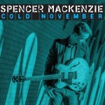 MUSIC REVIEW: SPENCER MACKENZIE – COLD NOVEMBER