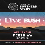 UNDER THE SOUTHERN STARS – LIVE, BUSH & STONE TEMPLE PILOTS