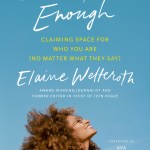 BOOK REVIEW: More than Enough – Claiming Space for Who You Are (No Matter What They Say) by Elaine Welteroth