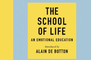 BOOK REVIEW: The School of Life – An Emotional Education by the School of Life