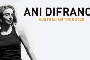 ANI DIFRANCO APRIL 2020 AUSTRALIAN TOUR