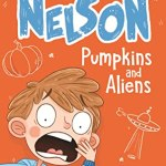 BOOK REVIEW: Nelson – Pumpkins and Aliens by Andrew Levins, illustrated by Katie Kear