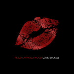 MUSIC REVIEW: HOLD ON HOLLYWOOD – Love Stories [EP]