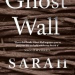 BOOK REVIEW: Ghost Wall by Sarah Moss