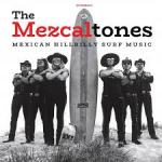 MUSIC REVIEW: THE MEZCALTONES – Mexican Hillbilly Surf Music