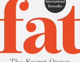 BOOK REVIEW: Fat: the Secret Organ: The surprising science behind the most misunderstood part of the body written by Mariette Boon and Liesbeth van Rossum and translated by Colleen Higgins