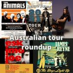AUSTRALIAN TOUR NEWS ROUNDUP – THE ANIMALS, ANDREW FARRISS, ESKIMO JOE, JAMES REYNE, AMY SHARK
