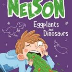BOOK REVIEW: Nelson 3 – Eggplants and Dinosaurs by Andrew Levins, illustrated by Katie Kear