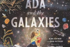 BOOK REVIEW: Ada and the Galaxies by Alan Lightman and Olga Pastuchiv, illustrated by Susanna Chapman