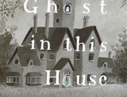 BOOK REVIEW: There's a Ghost in This House by Oliver Jeffers