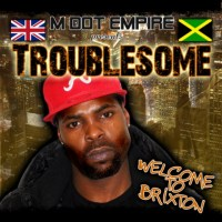 #1 Reggae Artist on the rise... TROUBLESOME from LONDON