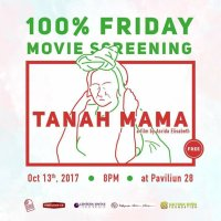 100% Friday Movie Screening – Tanah Mama