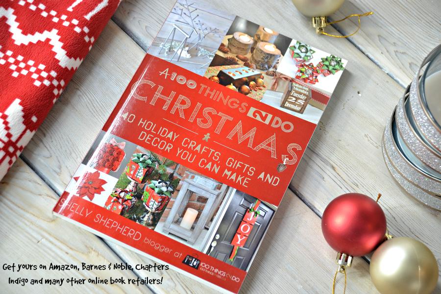 Christmas craft book, A 100Things2Do Christmas, Christmas crafts, gifts and decor you can make