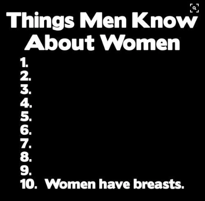 Too funny - Things men know about women