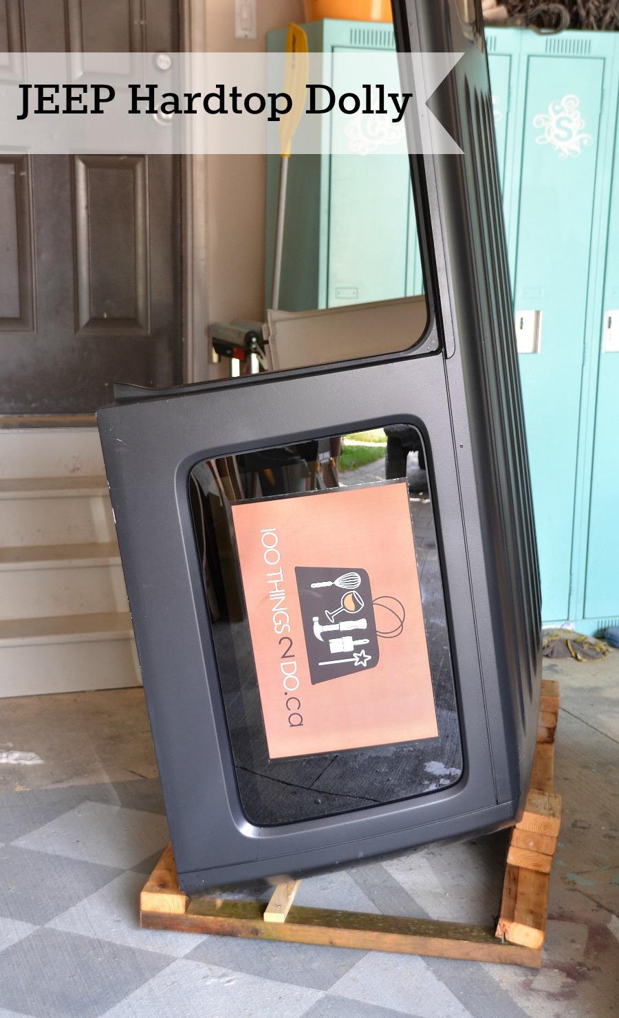 Jeep hardtop storage - DIY hardtop dolly, hardtop cart, hardtop storage