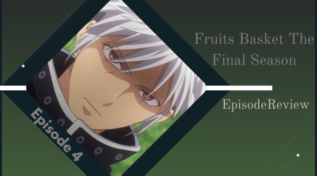 Fruits Basket Final Episode 4 Review