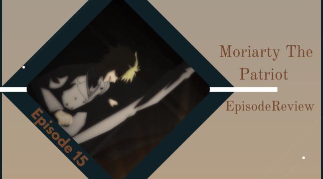 Moriarty Episode 15