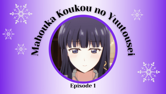 Mahouka Koukou no Yuutousei Episode 1