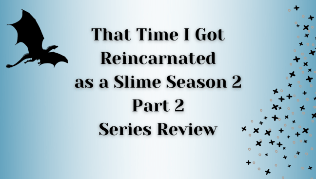 That Time I Got Reincarnated as a Slime Season 2 Part 2 Series Review