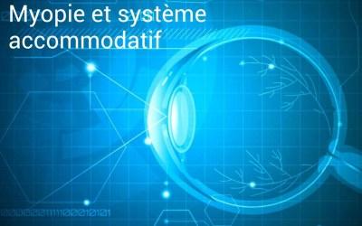 Myopie et système accommodatif