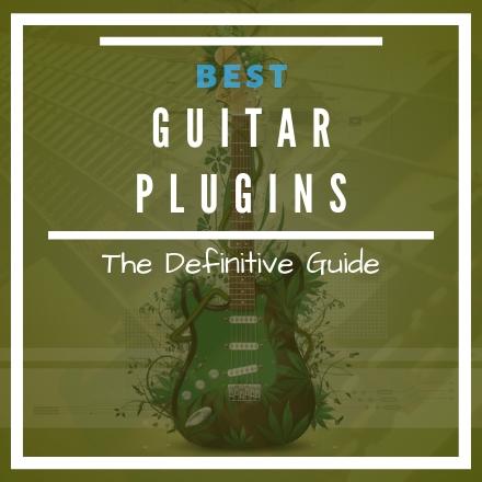 GUITAR VST PLUGINS: 30 Best Acoustic & Electric Guitars