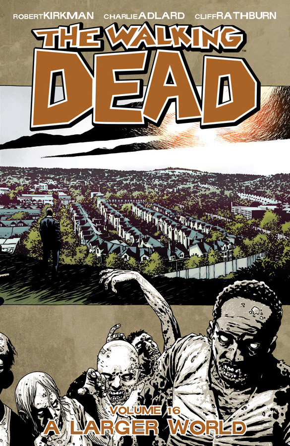The Walking Dead Vol 16 A Larger World
