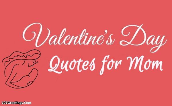 35 Best Happy Valentines Day Quotes For Mom 2020