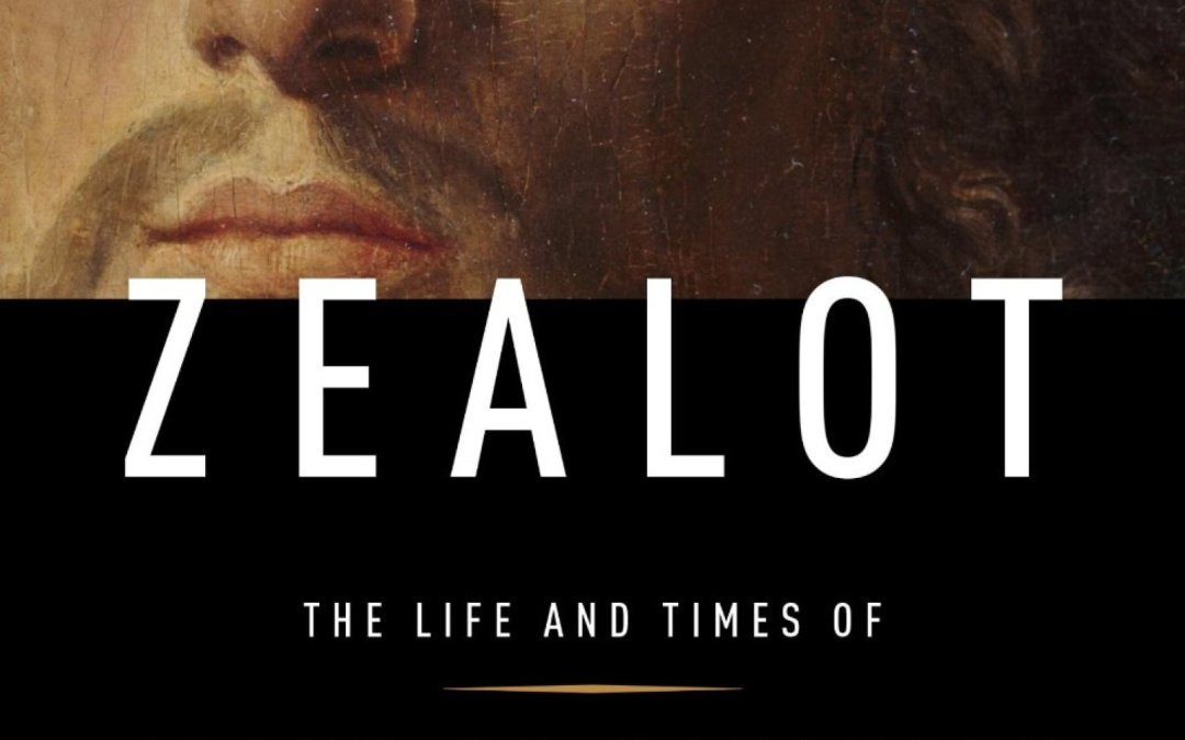 Book Review: Zealot, the Life and Times of Jesus of Nazareth by Reza Aslan
