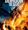 Streaming Film Dragon Soldiers 2020 Subtitle Indonesia